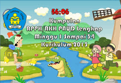 RPPH/RKH TK/PAUD Minggu 1 sampai Minggu 34 Kurikulum 2013